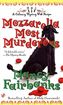 Mozzarella Most Murderous (Culinary Food Writer Book 6) by [Nancy Fairbanks]