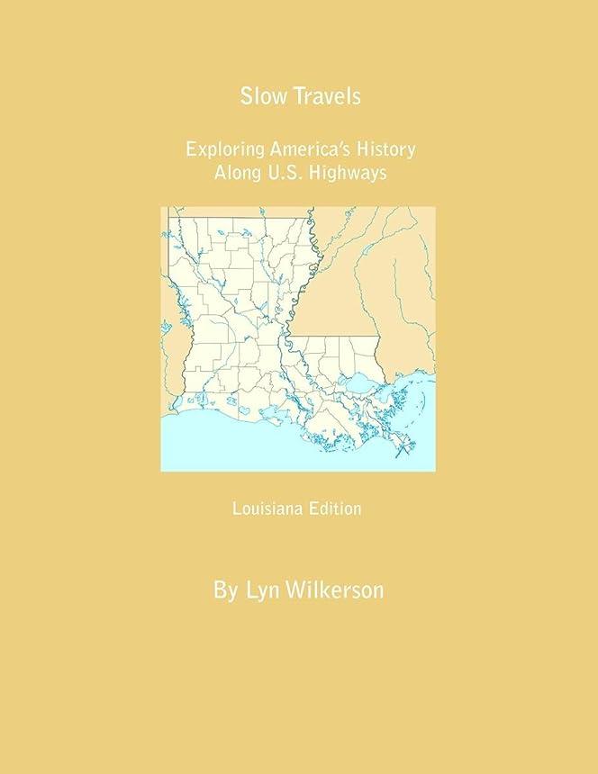 遊び場教科書解き明かすSlow Travels-Louisiana (English Edition)