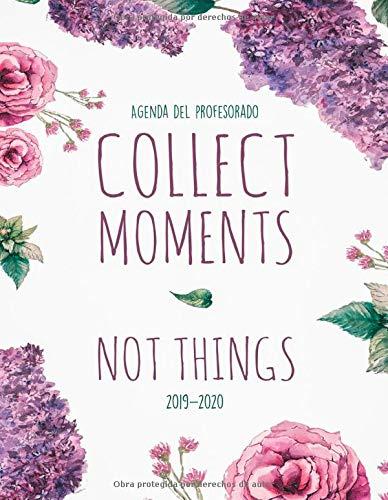 Agenda Del Profesorado 2019 - 2020: Práctico Organizador para docentes - Cuaderno del Profesor y Agenda 2019 - 2020 | Agendas Escolares para ... para Profesora | Collect Moments Not Things