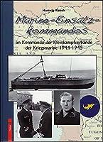 Marine-Einsatz-Kommandos: im Kommando der Kleinkampfverbaende der Kriegsmarine 1944-1945