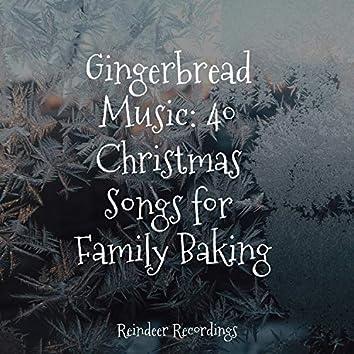 Gingerbread Music: 40 Christmas Songs for Family Baking