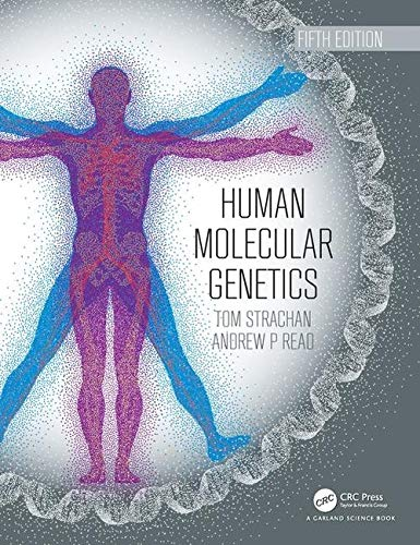Compare Textbook Prices for Human Molecular Genetics 5 Edition ISBN 9780815345893 by Strachan, Tom,Read, Andrew