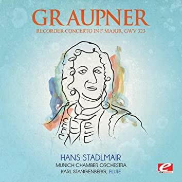 Graupner: Recorder Concerto in F Major, GWV 323 (Digitally Remastered)