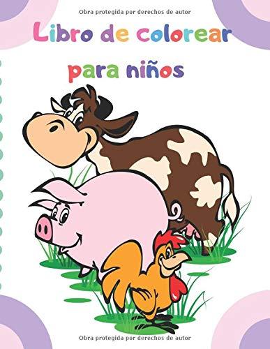 Libro de colorear para niños: Dibujos para colorear para niños (Animal libro de colorante para los niños Edades 2-4, 4-6