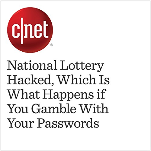 National Lottery Hacked, Which Is What Happens if You Gamble With Your Passwords cover art