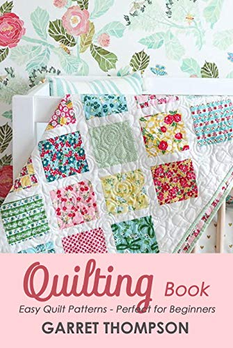 Quilting Book: Easy Quilt Patterns - Perfect for Beginners