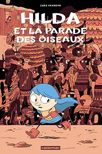 Hilda, Tome 3 : Hilda et la parade des oiseaux