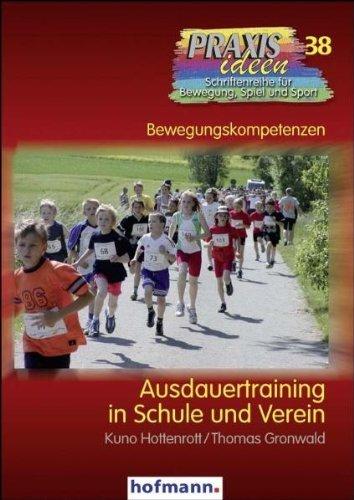 Ausdauertraining in Schule und Verein by Kuno Hottenrott;Thomas Gronwald(2008-03-01)