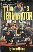 The Kill Squad (Terminator Series, No. 3) 0523420641 Book Cover