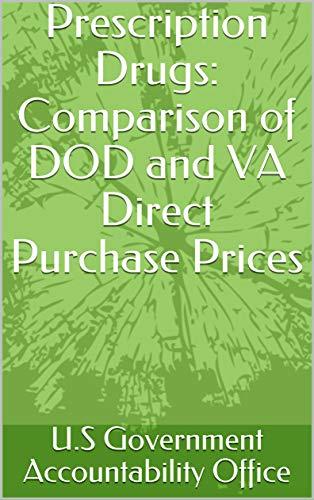 Prescription Drugs: Comparison of DOD and VA Direct Purchase Prices (English Edition)