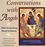 Conversations With Angels: What Swedenborg Heard in Heaven