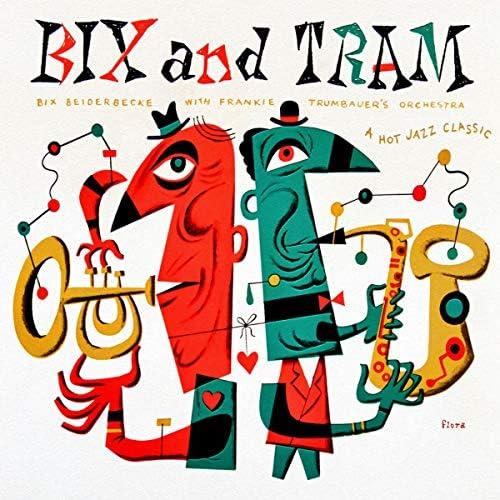 Frankie Trumbauer & His Orchestra & Bix Beiderbecke