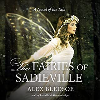The Fairies of Sadieville                   By:                                                                                                                                 Alex Bledsoe,                                                                                        Claire Bloom - director                               Narrated by:                                                                                                                                 Stefan Rudnicki                      Length: 9 hrs and 47 mins     38 ratings     Overall 4.5