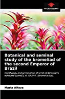 Botanical and seminal study of the bromeliad of the second Emperor of Brazil