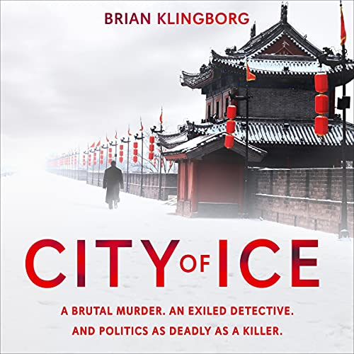 City of Ice: a gripping and atmospheric crime thriller set in modern China