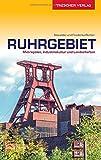 Reiseführer Ruhrgebiet: Metropolen, Industriekultur und Landschaften (Trescher-Reiseführer)