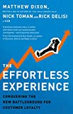 The Effortless Experience: Conquering the New Battleground for Customer Loyalty - Matthew Dixon