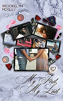 My First, My Last: A Friends-To-Lovers Novel by [Brookelyn Mosley]