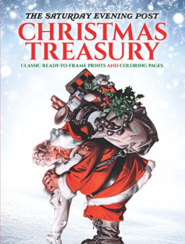 The Saturday Evening Post Christmas Treasury: 30 Classic Ready-To-Frame Prints with Coloring Pages (Adult Coloring): Classic Ready-To-Frame Prints and Coloring Pages