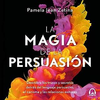 La magia de la persuasión [The Magic of Persuasion] audiobook cover art