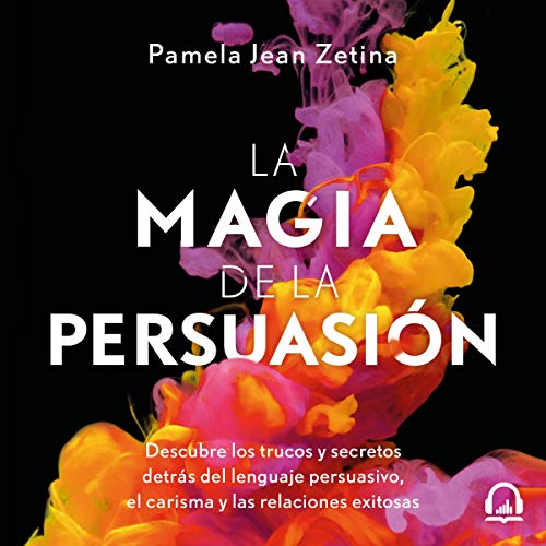 La magia de la persuasión [The Magic of Persuasion] audiobook cover art