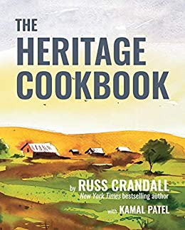 The Heritage Cookbook: 300+ Recipes to Help You Connect with Your Ancestry by [Russ Crandall, Kamal Patel]