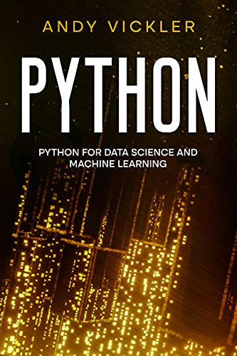 Python: Python For Data Science And Machine Learning (English Edition)
