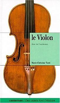 Hardcover Le violon: âme de l'orchestre [French] Book