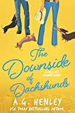 The Downside of Dachshunds (The Love & Pets Romantic Comedy Series Book 3)