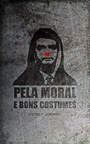 Pela Moral e Bons Costumes