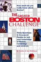 Greater Boston Challenge: Trivia Questions and Crossword Puzzles to Test Your Knowledge of Boston, Cambridge, & Environs