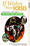 If Wishes Were Horses: High Society, Stunts And Events [VHS] [1991]