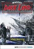 Marc Freund: Dark Land - Folge 05: Abtrünnig