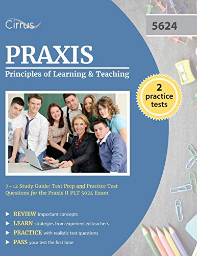 Praxis Principles Of Learning And Teaching 7 12 Study Guide Test Prep And Practice Test Questions For The Praxis Ii Plt 5624 Exam