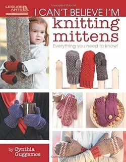 I Can't Believe I'm Knitting Mittens (Leisure Arts #5293): ICBI Knitting Mittens