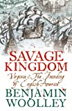 Savage Kingdom: Virginia and The Founding of English America (Text Only) (English Edition)