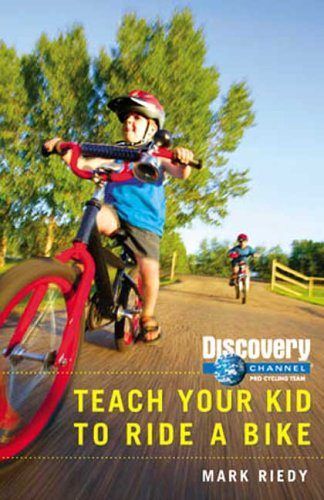 Discovery Channel Pro Cycling Team: Teach Your Kid How to Ride a Bike