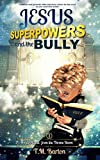 Jesus, Superpowers, and the Bully (The Throne Room)