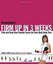 """Prevention's"" Firm Up in 3 Weeks: Trim and Tone Your Trouble Zones for Your Best Body Ever"
