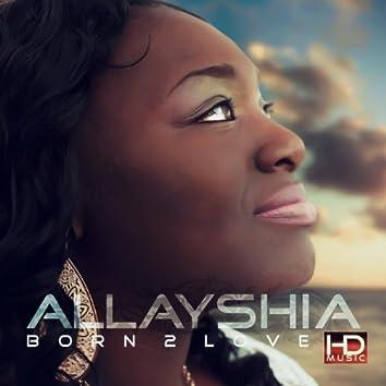 Allayshia Banks Born 2 Love