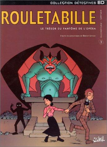 Rouletabille, tome 3 : Le Trésor du fantôme de l'Opéra