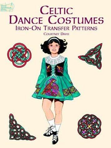 Celtic Dance Costumes Iron-on Transfer Patterns (Dover Iron-On Transfer Patterns)