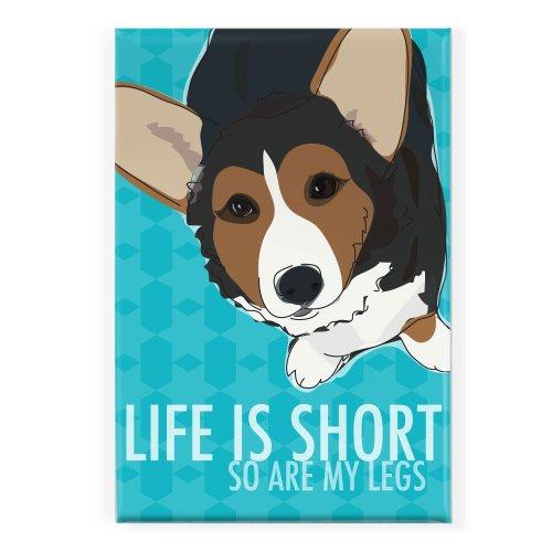 Pop-Hund Life is Short SO SIND Meine Beine Tri Farbe Welsh Corgi Cardigan Kühlschrank Magnet