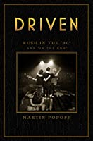 Driven: Rush in the '90s and in the End (Rush Across the Decades)