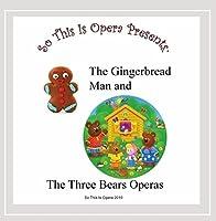Gingerbread Man & Three Bears Operas for Preschool