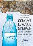 Conosci le acque minerali? Le fonti, i parametri, l'etichetta e i controlli...