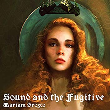 Sound and the Fugitive