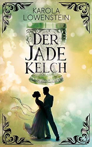 Der Jadekelch (Die Nebelstein-Chroniken 2) von [Karola Löwenstein]