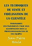 LES TECHNIQUES DE VENTE ET FIDÉLISATION DE LA CLIENTÈLE: PROGRAMMES D'ENTRAÎNEMENTS...