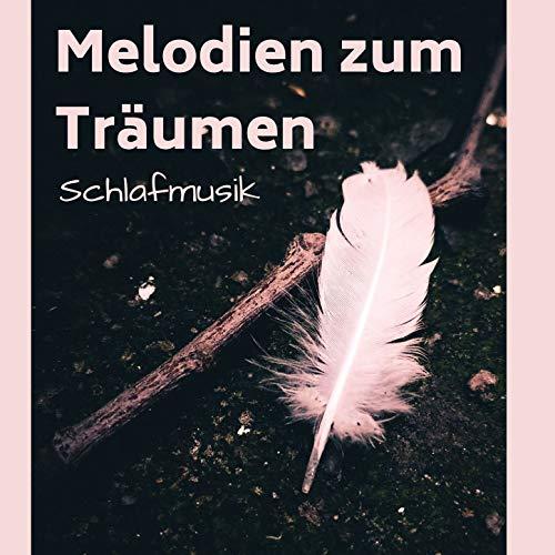 Melodien zum Trumen - Schlafmusik